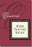 Essential Wine Tasting Guide - New!